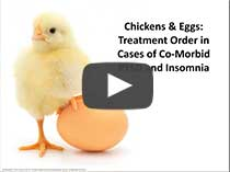 CDP Presents: Chickens & Eggs: Treatment Order in Cases of Co-Morbid PTSD and Insomnia