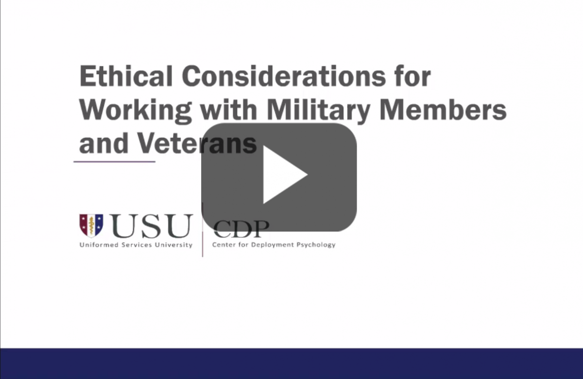 Ethical Considerations for Working with Military Members and Veterans Webinar Title Screen