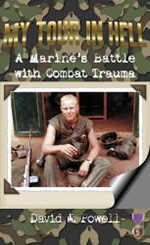 My Tour In Hell: A Marine's Battle with Combat Trauma (Reflections of History Series, V. 1)