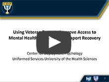 CDP Presents: Using Veteran Peers to Improve Access to Mental Health Services and Support Recovery - Online via Adobe Connect - Jan. 24, 2017