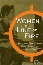Women in the Line of Fire: What You Should Know About Women in the Military